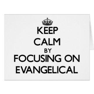 Mantenha a calma focalizando no EVANGELICAL Cartões