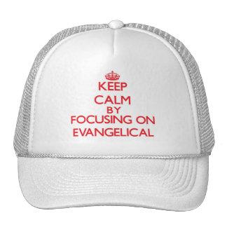Mantenha a calma focalizando no EVANGELICAL Boné