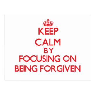 Mantenha a calma focalizando no perdão cartoes postais