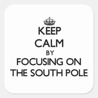 Mantenha a calma focalizando no pólo sul adesivo quadrado