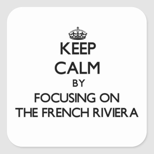 Mantenha a calma focalizando no Riviera francês Adesivo Quadrado