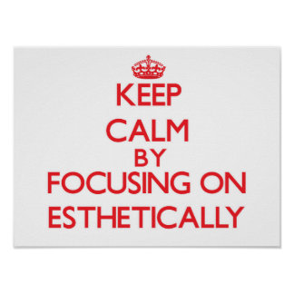 Mantenha a calma focalizando sobre ESTÈTICA Impressão