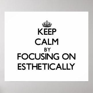 Mantenha a calma focalizando sobre ESTÈTICA