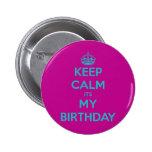 Mantenha a calma que é meu aniversário boton
