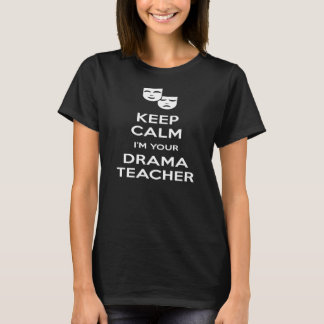 Mantenha a calma que eu sou seu professor do drama camiseta