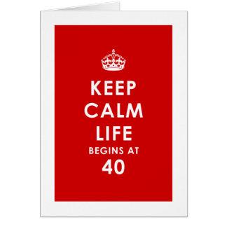 Mantenha a calma, vida começa no cartão 40