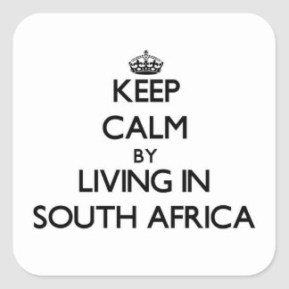Mantenha a calma vivendo em África do Sul Adesivo Quadrado