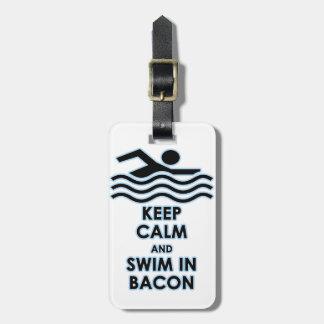 Mantenha a natação calma no bacon tag de bagagem