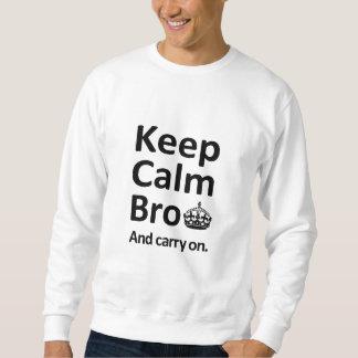 Mantenha Bro calmo e continue Moletom