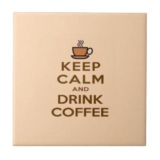Mantenha café calmo e da bebida azulejo quadrado pequeno