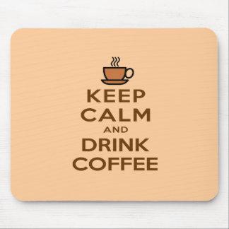Mantenha café calmo e da bebida mouse pad