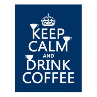 Mantenha café calmo e da bebida - todas as cores cartão postal