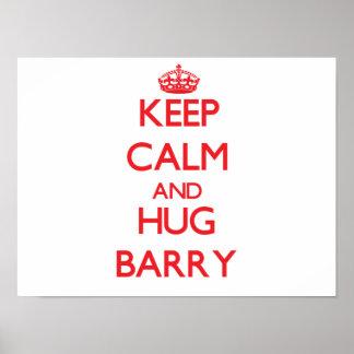 Mantenha calmo e abraço Barry Pôsteres