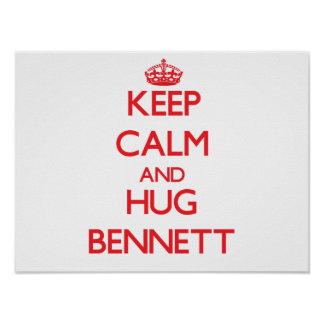 Mantenha calmo e abraço Bennett Posters