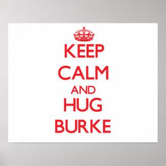 Mantenha calmo e abraço Burke Pôster