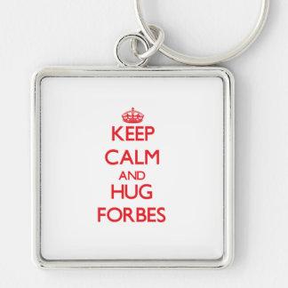 Mantenha calmo e abraço Forbes Chaveiro
