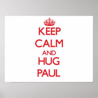 Mantenha calmo e abraço Paul Impressão