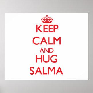 Mantenha calmo e abraço Salma Pôsteres
