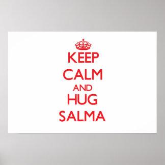 Mantenha calmo e abraço Salma Posteres