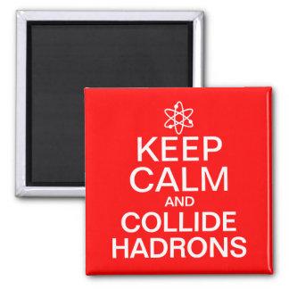 Mantenha calmo e colida geek engraçado dos Hadrons Ímã Quadrado