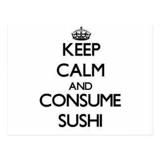 Mantenha calmo e consuma o sushi cartões postais