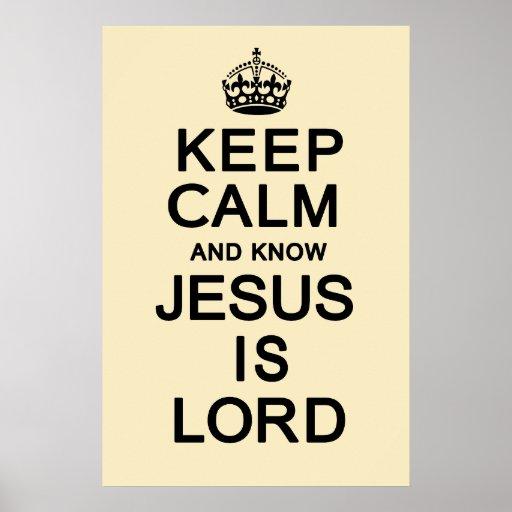 Mantenha calmo e saiba que Jesus é senhor Posters