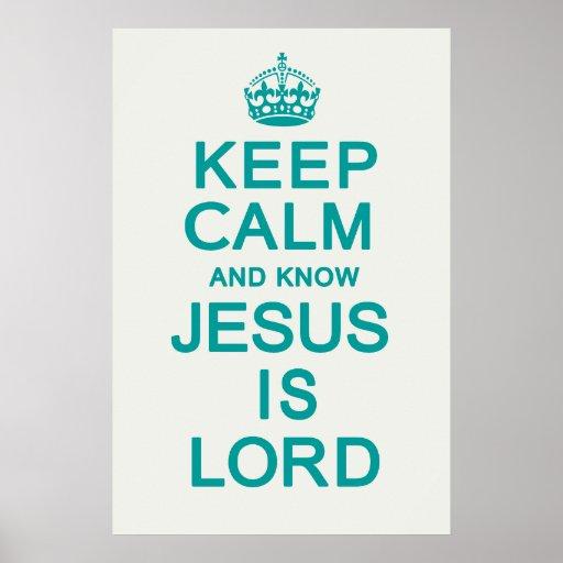 Mantenha calmo e saiba que Jesus é senhor Pôsteres
