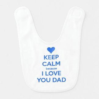 mantenha calmo porque eu te amo pai babadores