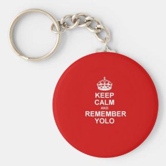 Mantenha calmo & recorde YOLO Chaveiro
