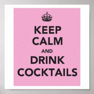 Mantenha cocktail calmos e da bebida pôster