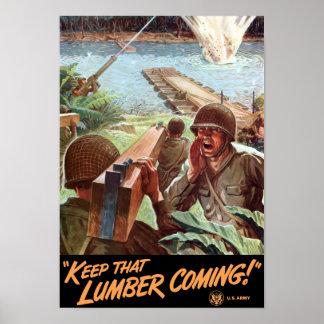 Mantenha essa vinda da madeira serrada -- WWII Poster