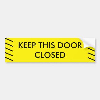 Mantenha este sinal fechado da porta adesivo de para-choque