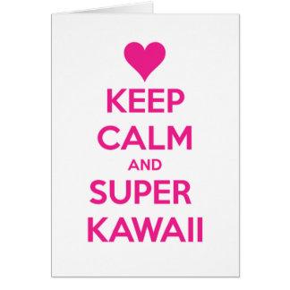 Mantenha Kawaii calmo e super Cartão Comemorativo