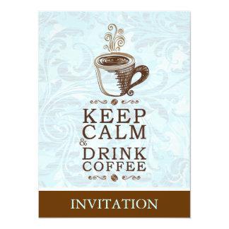 Mantenha o café calmo da bebida convite 13.97 x 19.05cm