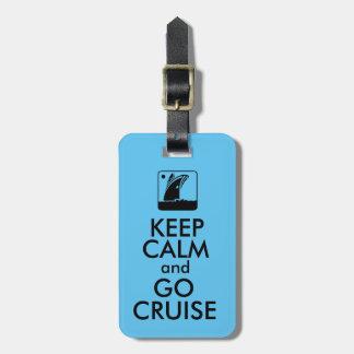 Mantenha o cruzeiro calmo etiqueta de bagagem