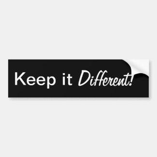Mantenha-o diferente! adesivo para carro