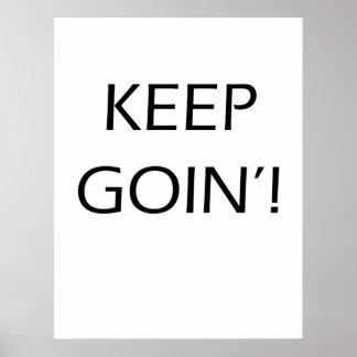 Mantenha o Goin'! - poster inspirador