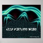 """""""Mantenha Portland estranho """" Poster"""