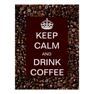 Mantenha poster calmo e da bebida de café do pôster