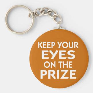 Mantenha seus olhos no slogan inspirador premiado chaveiro