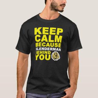Mantenha Slenderman calmo atrás de você Camiseta