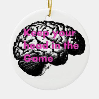 Mantenha sua cabeça no jogo! ornamento de cerâmica