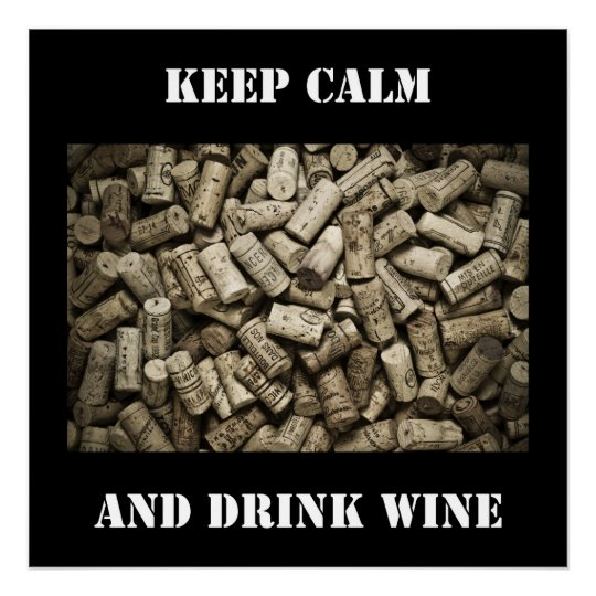 Mantenha vinho calmo e da bebida pôster