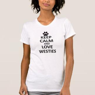 Mantenha westies calmos do amor camisetas