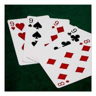 Mãos de póquer - quatro de um tipo - Nines e oito Poster Perfeito