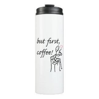 Mas garrafa Thermo do primeiro café