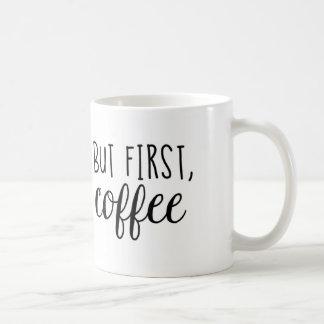 Mas primeiramente, café caneca de café