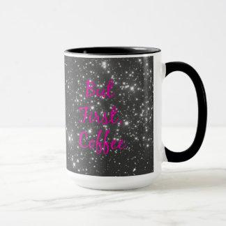 Mas primeiramente, caneca de café