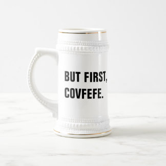 Mas primeiramente, caneca de cerveja de Covfefe