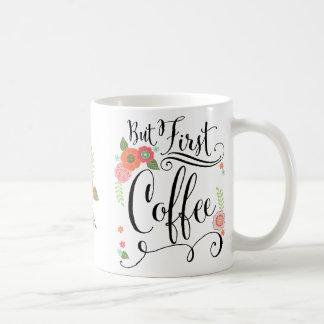 Mas primeiramente, canecas florais do café